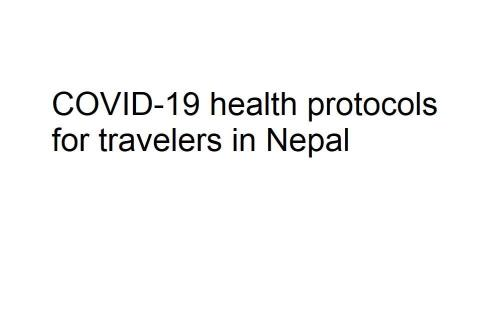 Mandatory COVID-19 health protocols for travelers in Nepal